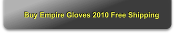 Buy Empire Gloves 2010 Free Shipping