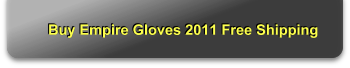 Buy Empire Gloves 2011 Free Shipping