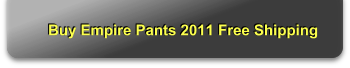 Buy Empire Pants 2011 Free Shipping