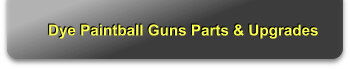 Dye Paintball Guns Parts & Upgrades