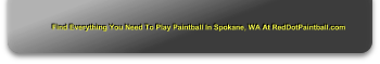 Find Everything You Need To Play Paintball In Spokane, WA At RedDotPaintball.com