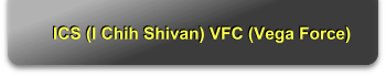 ICS (I Chih Shivan) VFC (Vega Force)