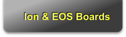 Ion & EOS Boards