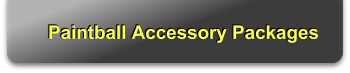 Paintball Accessory Packages