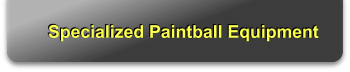 Specialized Paintball Equipment