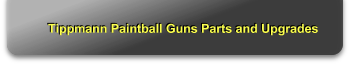 Tippmann Paintball Guns Parts and Upgrades