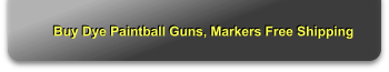 Buy Dye Paintball Guns, Markers Free Shipping