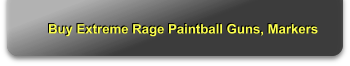 Buy Extreme Rage Paintball Guns, Markers