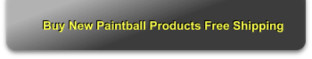 Buy New Paintball Products Free Shipping