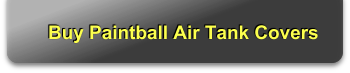 Buy Paintball Air Tank Covers