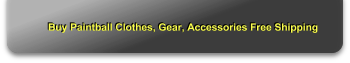 Buy Paintball Clothes, Gear, Accessories Free Shipping