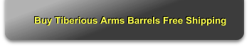Buy Tiberious Arms Barrels Free Shipping