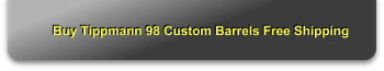 Buy Tippmann 98 Custom Barrels Free Shipping