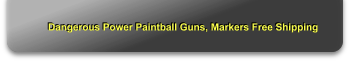 Dangerous Power Paintball Guns, Markers Free Shipping