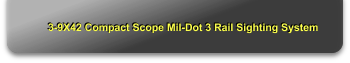3-9X42 Compact Scope Mil-Dot 3 Rail Sighting System