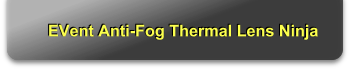 EVent Anti-Fog Thermal Lens Ninja