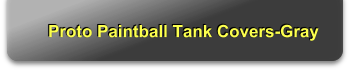 Proto Paintball Tank Covers-Gray