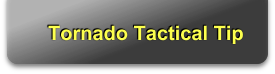 Tornado Tactical Tip